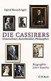 Die Cassirers: Unternehmer, Kunsthändler, Philosophen