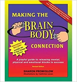Making the Brain Body Connection: A Playful Guide to Releasing Mental, Physical