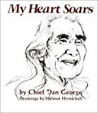 My Heart Soars, Dan George and Helmut Hirnschall, 0919654150