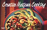 Creative Mexican Cooking, Susan E. Mitchell, 1558671099