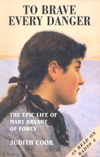 To Brave Every Danger: The Epic Life of Mary Bryant of Fowey