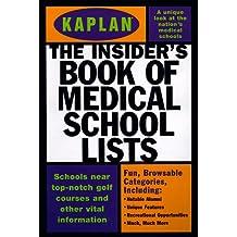 Kaplan Insider's Book of Medical School Lists