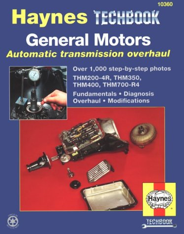 The Haynes General Motors Automatic Transmission Overhaul Manual (Techbook Series)
