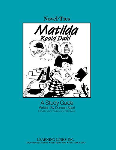 Matilda: Novel-Ties Study Guide (James And The Giant Peach Novel Study)