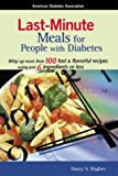 Last Minute Meals for People with Diabetes, Nancy Hughes and American Diabetes Association Staff, 1580400825