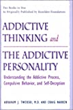 Addictive Thinking and the Addictive Personality, Nakken, Craig and Twerski, 1567313310