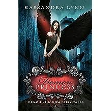 Demon Princess: A Forbidden Love Romantic Fantasy (Demon Kingdom Fairy Tales Book 1)