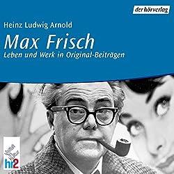 Max Frisch. Leben und Werk