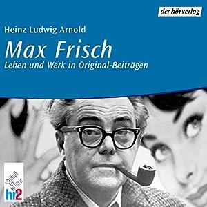 Max Frisch. Leben und Werk Hörbuch