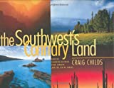 The Southwest's Contrary Land, Craig Childs, 1893860191