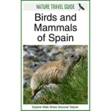 Nature Travel Guide: Birds and Mammals of Spain