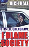 Otis Lee Crenshaw, Rich Hall, 0349118183