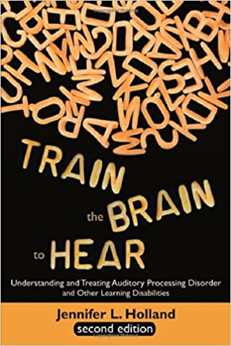 train the brain to hear understanding and treating auditory