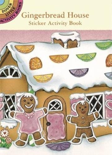 Gingerbread House Sticker Activity Book (Dover Little Activity Books - Sticker Activity Gingerbread House