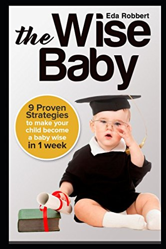 THE WISE BABY: 9 Proven Strategies To make your child, used for sale  Delivered anywhere in USA