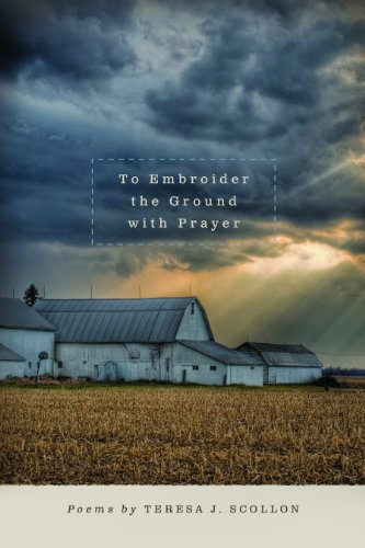 To Embroider the Ground with Prayer (Made in Michigan Writers Series)