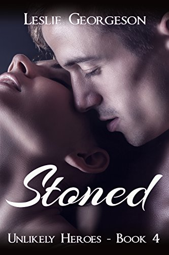 Stoned (Unlikely Heroes Book 4) by [Georgeson, Leslie]
