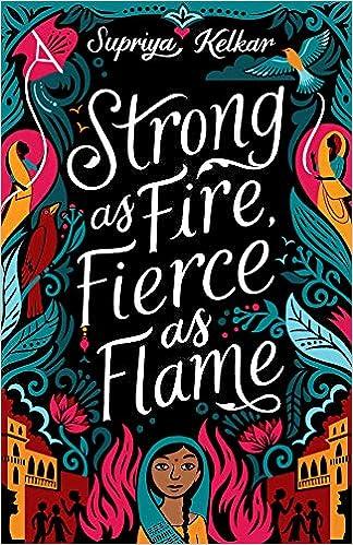 Strong As Fire, Fierce As Flame: Supriya Kelkar: 9781643790404: Amazon.com:  Books