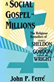 A Social Gospel for Millions, John Ferre, 0879724382