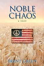 Noble Chaos: A Novel
