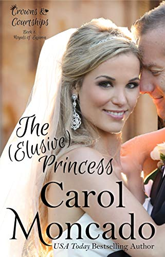 The (Elusive) Princess: A Contemporary Christian Romance (Crowns & Courtships Book 8) -