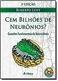 Cem Bilhões de Neurônios. Conceitos Fundamentais de Neurociência - 8538801023
