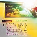 Vivian Apple Needs a Miracle   Katie Coyle
