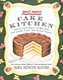 Sweet Maria's Cake Kitchen: Classic and Casual Recipes for Cookies, Cakes, Pastry, and Other Favorites offers