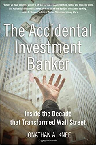 The Accidental Investment Banker: Inside the Decade that ...