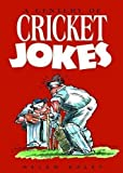A Century of Cricket Jokes (Joke Book) by Exley Publications 1st (first) Edition (2008)
