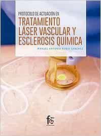 Protocolo de Actuación en El Tratamiento Láser Vascular y Esclerosis Química (CIENCIAS SANITARIAS)