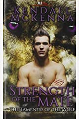Strength of the Mate by Kendall McKenna (2014-06-25)
