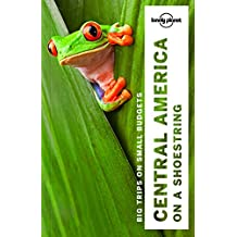 Lonely Planet Central America on a shoestring 9th Ed.: 9th Edition
