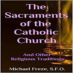 The Sacraments of the Catholic Church