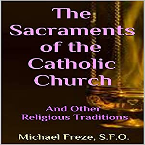 The Sacraments of the Catholic Church Audiobook
