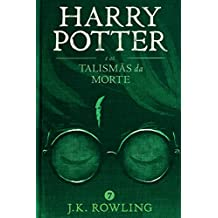 Harry Potter e os Talismãs da Morte (Série de Harry Potter Livro 7) (Portuguese Edition)