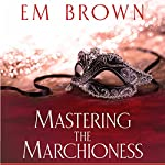 Mastering the Marchioness: Cavern of Pleasures, Volume 1 | Em Brown