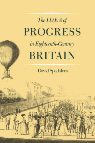 The Idea of Progress in Eighteenth-Century Britain (Yale Historical Publications Series)