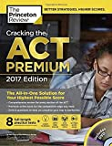 Cracking the ACT Premium Edition with 8 Practice Tests and DVD, 2017: The All-in-One Solution for Your Highest Possible Score (College Test Preparation) by Princeton Review (2016-12-06)