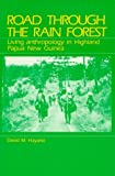 img - for Road Through the Rain Forest: Living Anthropology in Highland Papua New Guinea by David M. Hayano (1990-02-24) book / textbook / text book