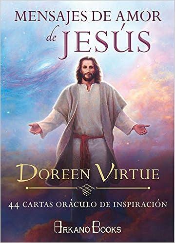 Mensajes de amor de Jesús: Doreen Virtue: 9788415292531 ...