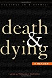 Death and Dying: A Reader (Readings in Bioethics)
