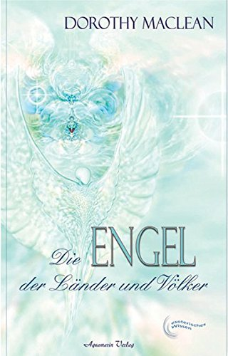 Die Engel der Länder und Völker. Wie grosse Engelwesen über dem Schicksal der Nationen wachen