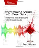 Programming Sound with Pure Data 1st Edition