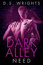 Dark Alley: Need (Dark Alley Season One Book 4)