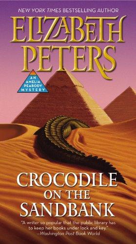 Crocodile on the Sandbank (Amelia Peabody, Book 1) (1 Elizabeth)
