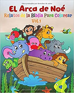 El Arca De Noé Relatos De La Biblia Para Colorear Vol 1 El Gran Diluvio Libro De Actividades Infantiles Lee Colorea Y Recorta Spanish Edition Gutiérrez Margarita 9798649422376 Amazon Com Books