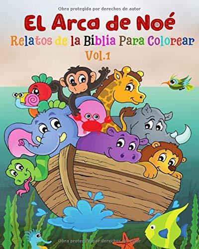 El Arca De Noé Relatos De La Biblia Para Colorear Vol 1 El Gran Diluvio Libro De Actividades Infantiles Lee Colorea Y Recorta Spanish Edition Gutiérrez Margarita 9798649422376 Books