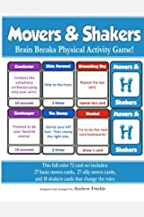 Movers & Shakers: Brain Breaks Physical Activity Game (Movers & Shakers Cards) (Volume 1) Paperback