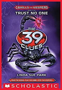 The 39 Clues: Cahills vs. Vespers Book 5: Trust No One by [Park, Linda Sue]